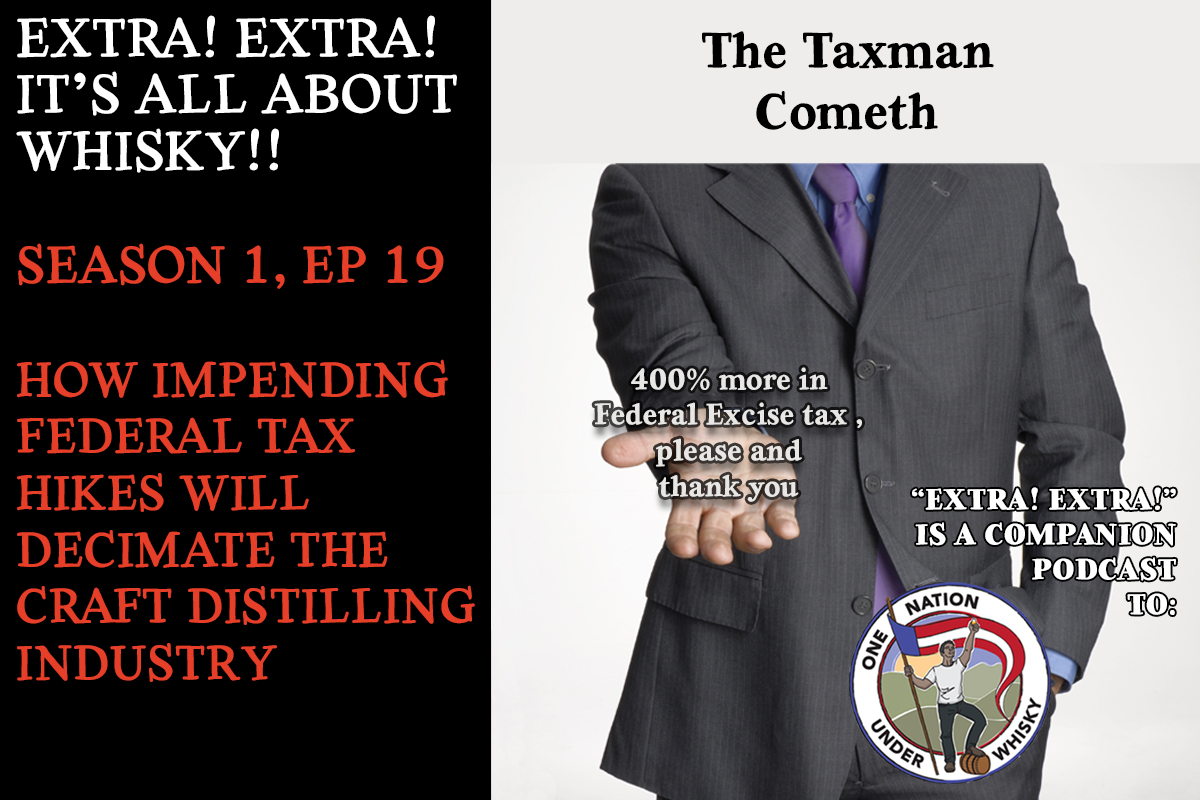EXTRA-EXTRA-ITS-ALL-ABOUT-WHISKY-FEDERAL-EXCISE-TAX-DECIMATE-CRAFT-DISTILLING-INDUSTRY