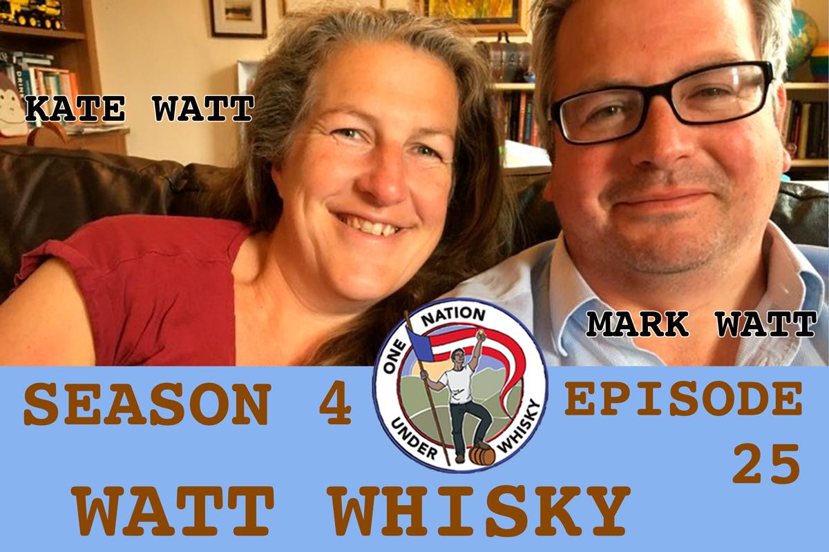 WATT-WHISKY-KATE-WATT-MARK-WATT-ONE-NATION-UNDER-WHISKY-SEASON-4-EPISODE-25